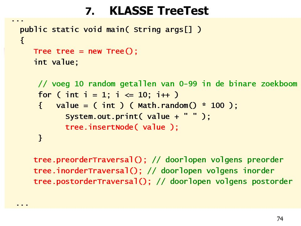 7. KLASSE TreeTest ... public static void main( String args[] ) {
